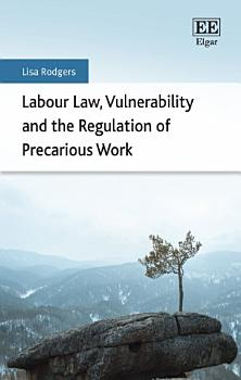 Labour Law  Vulnerability and the Regulation of Precarious Work PDF