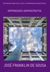 Responsabilidade Fiscal Social E Improbidade Administrativa