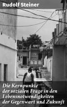 Die Kernpunkte der sozialen Frage in den Lebensnotwendigkeiten der Gegenwart und Zukunft PDF