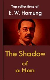 The Shadow of a Man: Hornung's Collection
