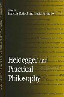Heidegger and Practical Philosophy