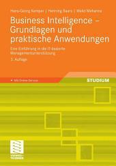 Business Intelligence - Grundlagen und praktische Anwendungen: Eine Einführung in die IT-basierte Managementunterstützung, Ausgabe 3