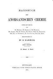Handbuch der anorganischen chemie: Unter mitwirkung von dr. Gadebusch, dr. Haitinger, dr. Lorenz, prof. dr. Nernst, dr. Philipp, prof. dr. Schellbach, prof. dr. von Sommaruga, dr. Stavenhagen, prof. dr. Zeisel, hrsg. von dr. O. Dammer, Band 2