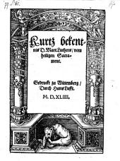 Kurtz bekentnis D. Mart. Luthers vom heiligen Sacrament