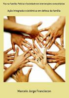 Paz Na Fam  lia  Pol  cia E Sociedade Em Interven    es Comunit  rias PDF