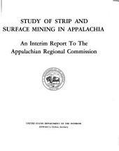 Study of Strip and Surface Mining in Appalachia: An Interim Report to the Appalachian Regional Commission