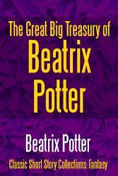 The Great Big Treasury Of Beatrix Potter PDF
