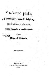 Narodowość polska: jéj podstawy, rozwój dziejowy, przeobraźenia zbocnéj