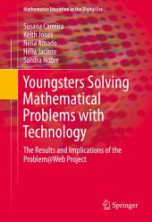Youngsters Solving Mathematical Problems with Technology: The Results and Implications of the Problem@Web Project
