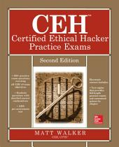 CEH Certified Ethical Hacker Practice Exams, Second Edition: Edition 2