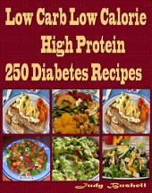 Low Carb Low Calorie High Protein 250 Diabetes Recipes