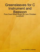 Greensleeves for C Instrument and Bassoon - Pure Duet Sheet Music By Lars Christian Lundholm