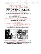 Concilios provinciales primero, y segundo, celebrados en la muy noble, y muy leal ciudad de México, presidiendo el illmo. Y rmo. Señor d. Fr. Alonso de Montúfar, en los anos de 1555, y 1565: Volumen 1