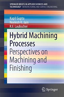 Hybrid Machining Processes