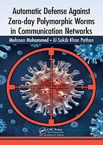 Automatic Defense Against Zero day Polymorphic Worms in Communication Networks Book