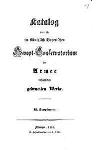Katalog   ber die im K  niglich Bayerischen Haupt Conservatorium der Armee befindlichen gedruckten Werke PDF