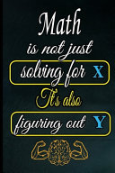 Math is Not Just Solving for X It s Also Figuring Out Y PDF
