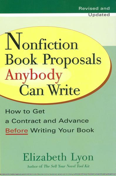 Nonfiction Book Proposals Anybody can Write  Revised and Updated