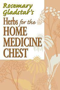 Rosemary Gladstar s Herbs for the Home Medicine Chest Book