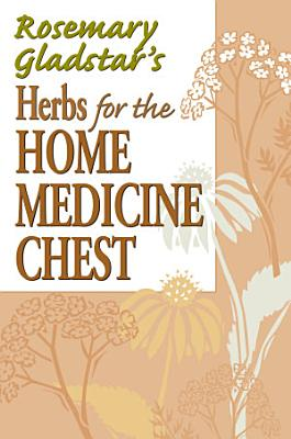 Rosemary Gladstar s Herbs for the Home Medicine Chest