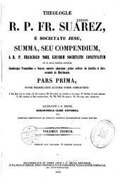 Theologiae R.P.F. Suarez,... summa, seu compendium, a R.P. Francisco Noel concinnatum... Accurante J.-P. Migne