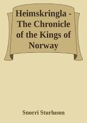 Heimskringla - The Chronicle of the Kings of Norway