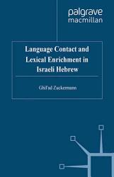 Language Contact and Lexical Enrichment in Israeli Hebrew PDF