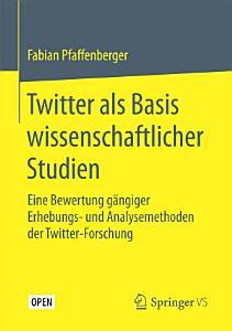 Twitter als Basis wissenschaftlicher Studien PDF