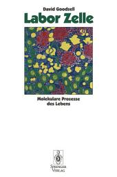 Labor Zelle: Molekulare Prozesse des Lebens