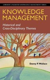 Knowledge Management: Historical and Cross-disciplinary Themes