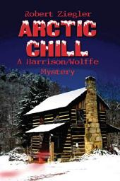 Arctic Chill: A Harrison/Wolffe Mystery