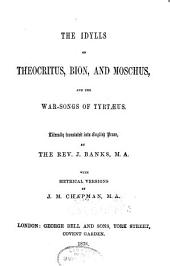 The Idylls of Theocritus, Bion, and Moschus: And the War-songs of Tyrtæus