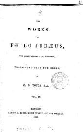 The works of Philo Judaeus, tr. by C.D. Yonge: Volume 4
