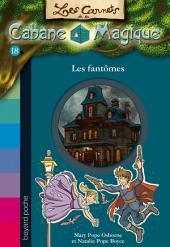 Les carnets de la cabane magique, Tome 18: Les fantômes