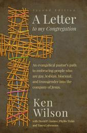 A Letter to My Congregation, Second Edition: An evangelical pastor's path to embracing people who are gay, lesbian, bisexual and transgender into the company of Jesus