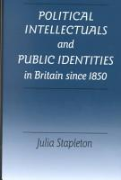 Political Intellectuals and Public Identities in Britain Since 1850 PDF