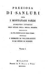 Preziosa di Sanluri; osia i montanari Sardi; romanzo Storico ... preceduto da una dissertazione dello Stesso intitolata i Romanzi di Walter-Scott e le opere di Rossini: Volume 1