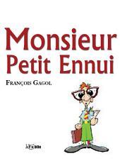 Monsieur Petit Ennui: François Gagol
