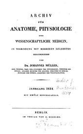 Archiv für Anatomie, Physiologie und wissenschaftliche Medicin: 1834