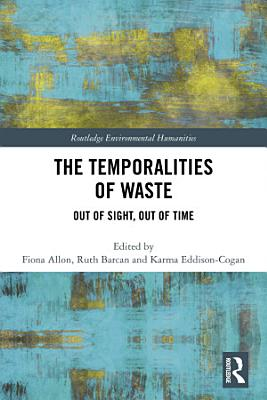 The Temporalities of Waste