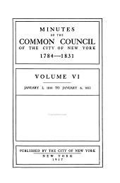Minutes of the Common Council of the City of New York, 1784-1831: Volume 6