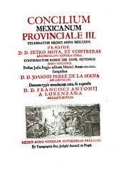 Concilios Provinciales primero y segundo, celebrados en la muy noble, y muy leal Ciudad de México ... en los años de1555, y 1565 dalos a luz Francisco Antonio Lorenzana