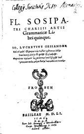 Fl. Sosipatri Charisii Artis grammaticae libri quinque