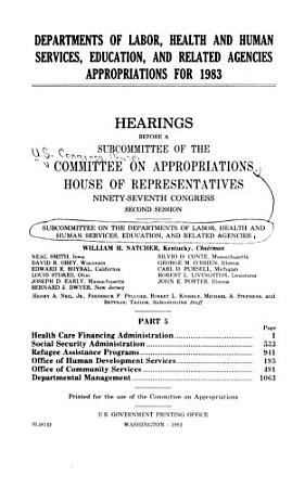 Departments of Labor  Health and Human Services  Education  and Related Agencies Appropriations for 1983  Health Care Financing Administration PDF