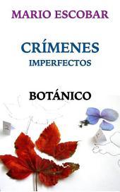 Botánico: Crímenes Imperfectos