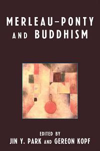 Merleau Ponty and Buddhism Book
