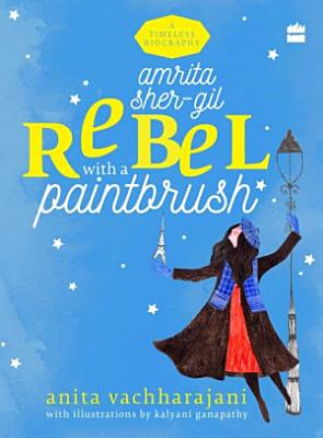 Amrita Sher Gil  Rebel with a Paintbrush