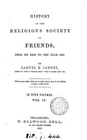 History of the religious Society of friends from its rise to the year 1828: Volume 2