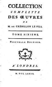 Collection complette des œuvres de m. de Crébillon le fils: Volume1