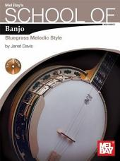 School of Banjo: Bluegrass Melodic Style: Bluegrass Melodic Style